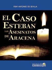 Portada de El Caso Esteban. Los asesinatos de Aracena
